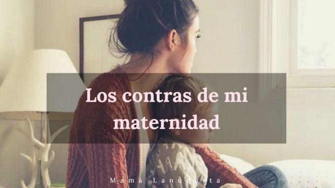 los contras de mi maternidad motherhood maternidad maternity crianza preocupaciones madre madre e hijo