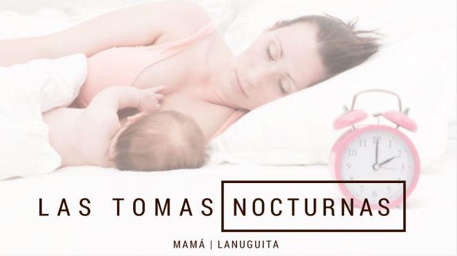 tomas nocturnas lactancia materna lactancia breastfeeding lactancia lactante amamantar lactancia a demanda