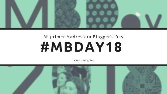 #MBDay18 Mi primer Madresfera Blogger_s Day