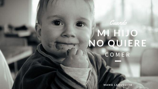 mi hijo no quiere comer bebe no come comer alimentacion complementaria baby led weaning blw
